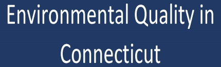 Environmental Quality in Connecticut Banner