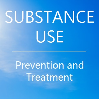 Substance Use - Prevention and Treatment