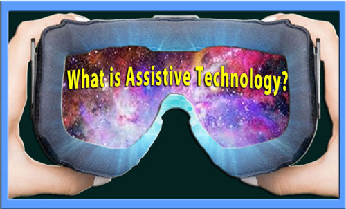 Goggles with wording What is Assistive Technology?