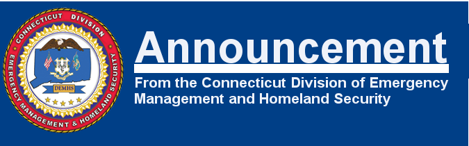 Announcement From The Connecticut Division of Emergency Management and Homeland Security