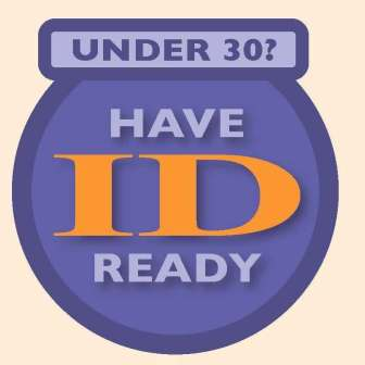 Under 30? Have ID ready.