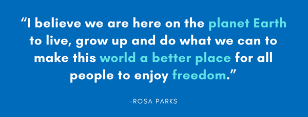 "Transit Equity quote: ""I believe we are here on the planet Earth to live, grow up and do what we can to make this world a better place for all people to enjoy freedom."" - Rosa Parks"