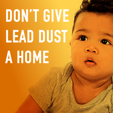 Image of baby with caption 'Don't Give Lead Dust a Home'