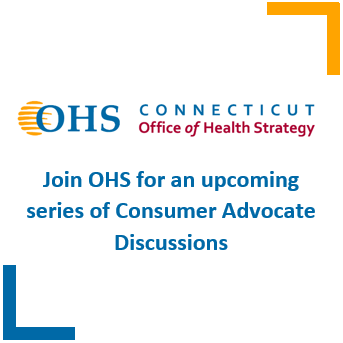 "OHS logo with text that reads ""Join OHS for an upcoming series of Consumer Advocate Discussions"""