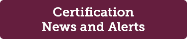 Certification News and Alerts