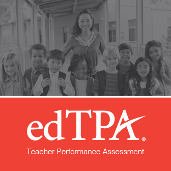 edTPA – Teacher Performance Assessment