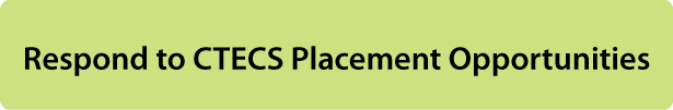 Respond to CTECS Placement Opportunities
