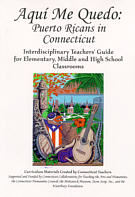 Book Cover 'Aqui Me Quedo, Puerto Ricans in Connecticut, Interdisciplinary Teacher's Guide'