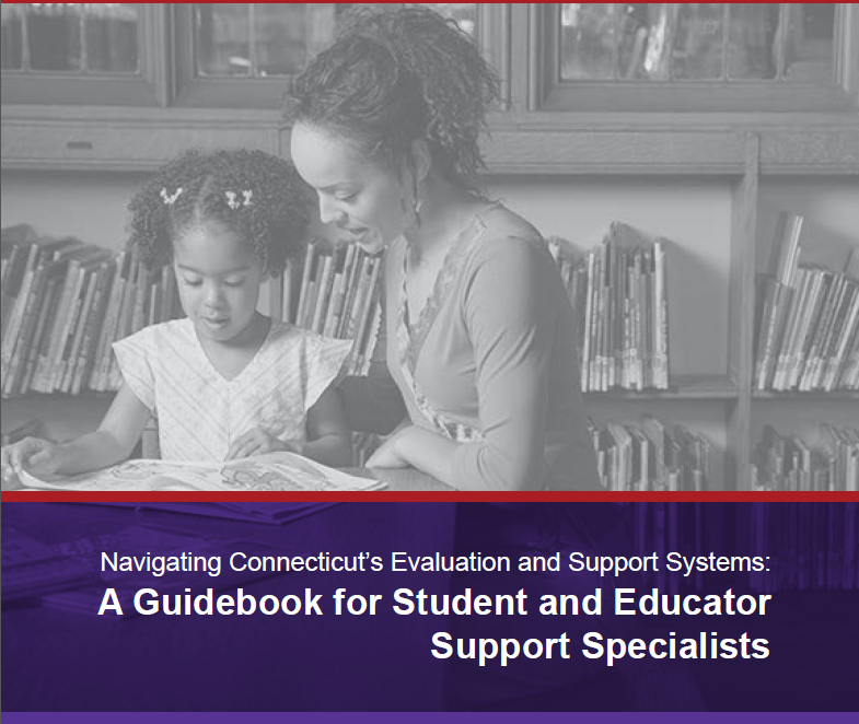 Navigating Connecticut's Evaluation and Support Systems: A Guidebook for Student and Educator Support Specialists