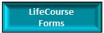 LifeCourse Blank Forms