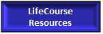 LifeCourse Resource Links