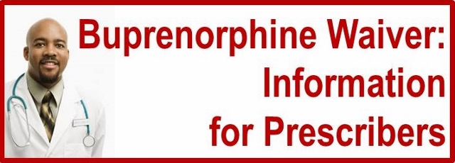 Buprenorphine Waiver: Information for Prescribers