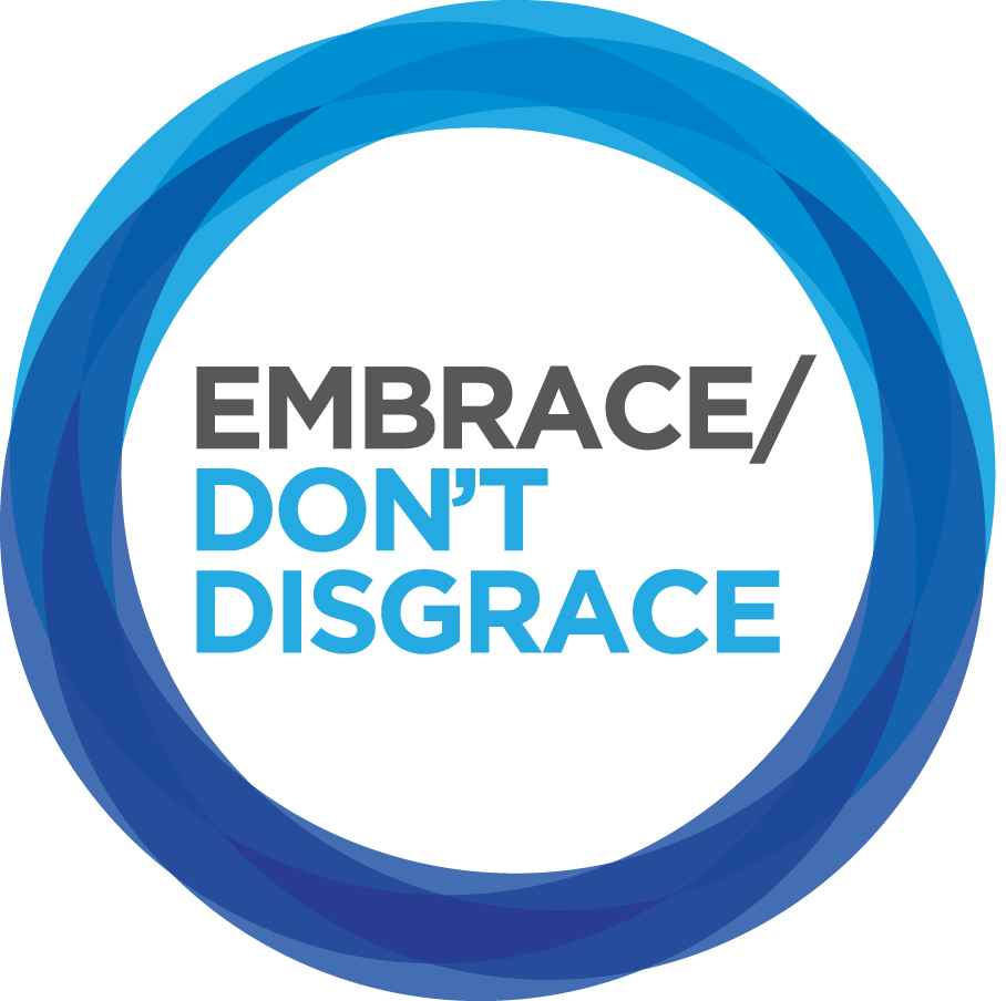 Embrace Don't Disgrace