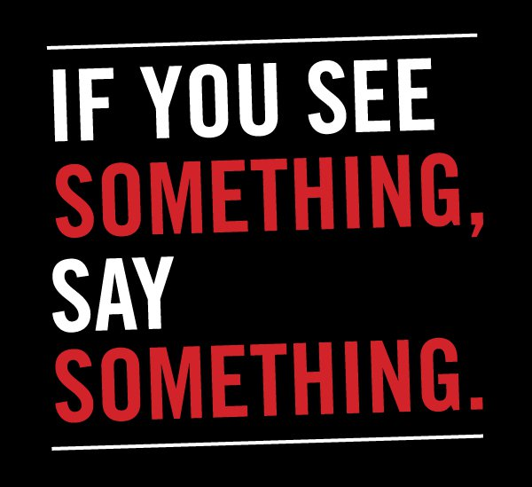 If you see something, say something